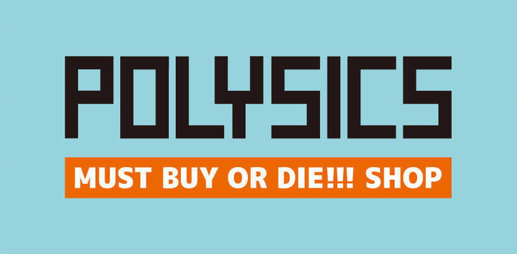 Polysics_buyordie