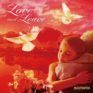 Album「Love and Leave」-ベストプライス-