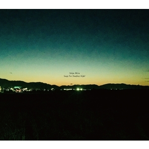Ishige Akira 4th Album「Songs For Sleepless Night」(通販限定)