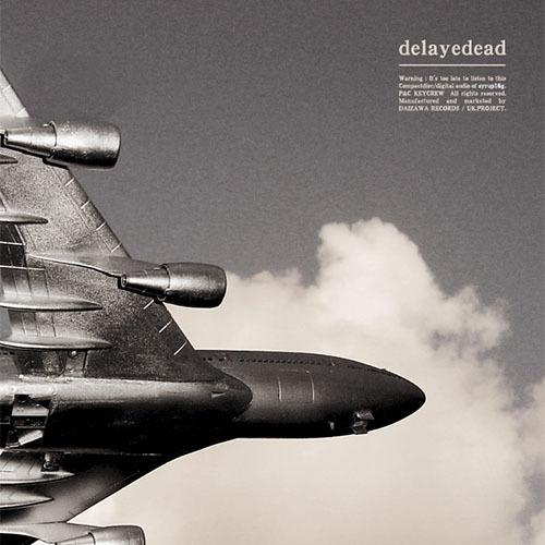 Album「Delayedead」