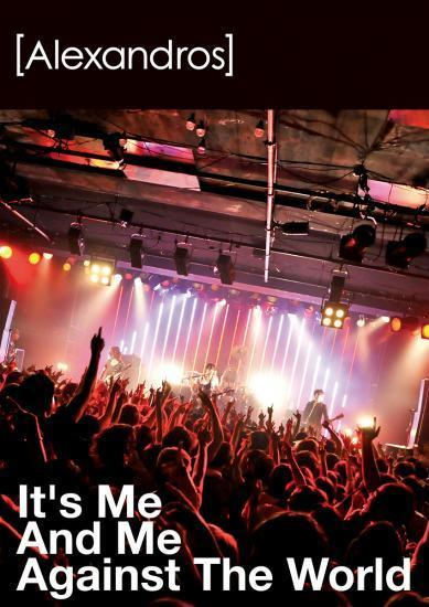 1st DVD「It's Me And Me Against The World」