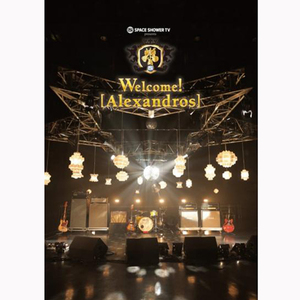 【Blu-ray】SPACE SHOWER TV presents Welcome! [Alexandros]
