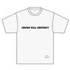「CRUSH KILL DESTROY」Tシャツ(ホワイト)