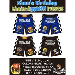 【受注生産:4月下旬出荷予定】Shun's Birthday Limited MOSH PANTS