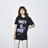 PARTY IS NOT OVER Tee